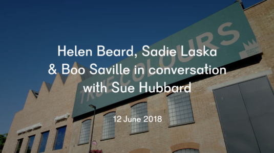 Helen Beard, Sadie Laska and Boo Saville in conversation with Sue Hubbard